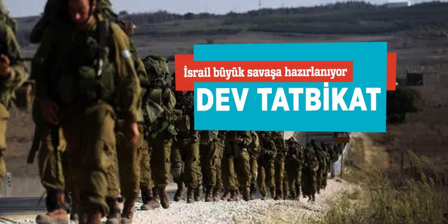 İsrail büyük savaşa hazırlanıyor!Dev tatbikat...