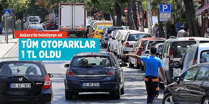 Ankara'da belediyeye ait tüm otoparklar 1 TL oldu