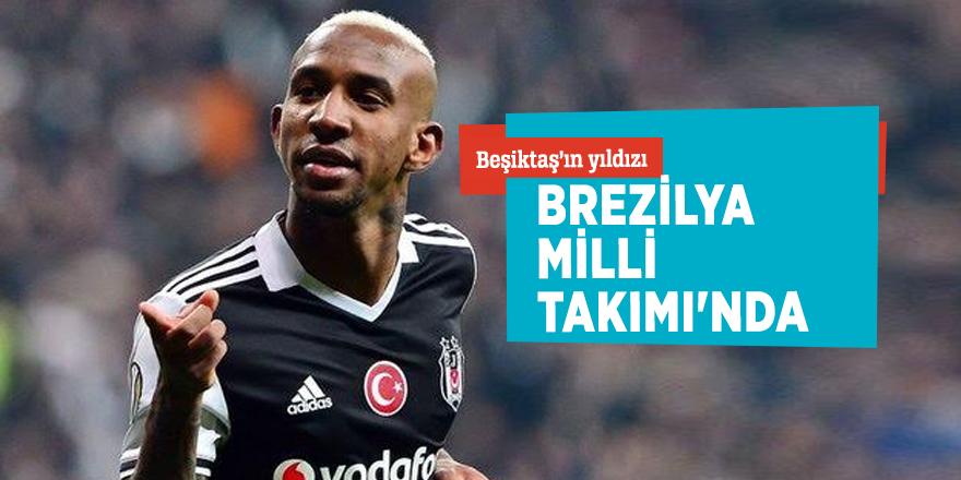 Beşiktaş'ın yıldızı...Brezilya Milli Takımı'nda