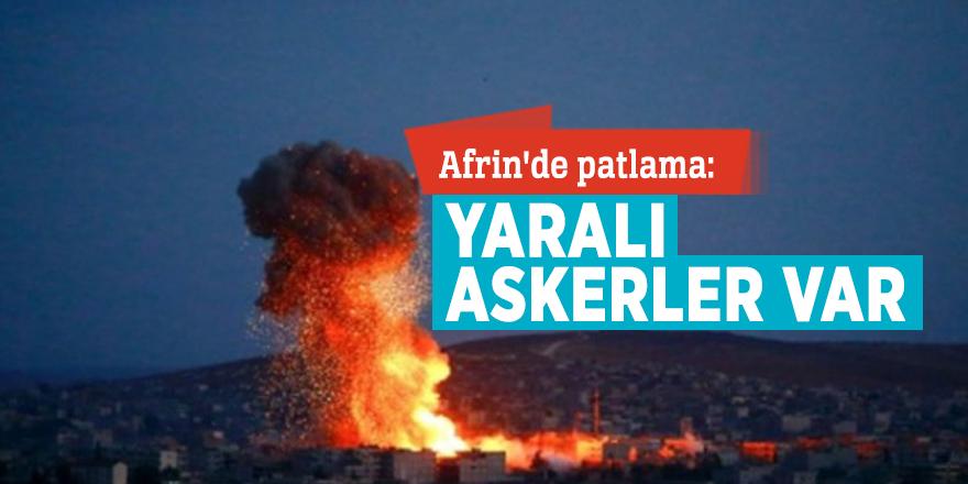 Afrin'de patlama: Yaralı askerler var