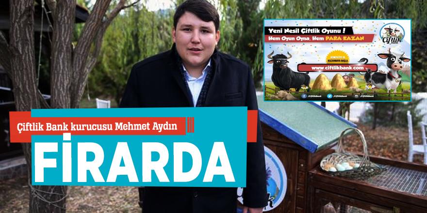 Çiftlik Bank kurucusu Mehmet Aydın firarda