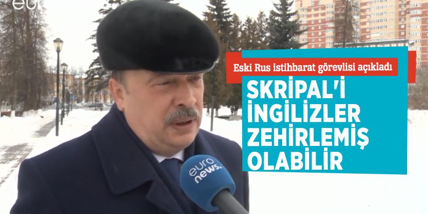 """Eski Rus istihbarat görevlisi: """"Skripal'i İngilizler zehirlemiş olabilir"""""""
