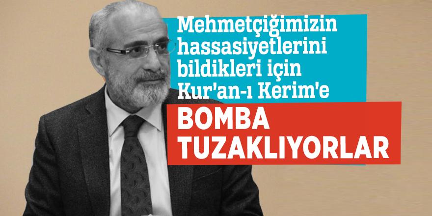 """Yalçın Topçu """"Mehmetçiğimizin hassasiyetlerini bildikleri için Kur'an-ı Kerim'e bomba tuzaklıyorlar"""""""