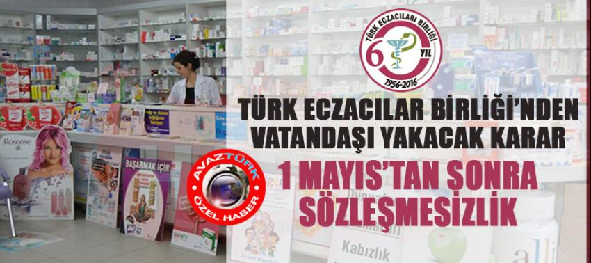 Türk Eczacılar Birliği'nden vatandaşları yakacak karar
