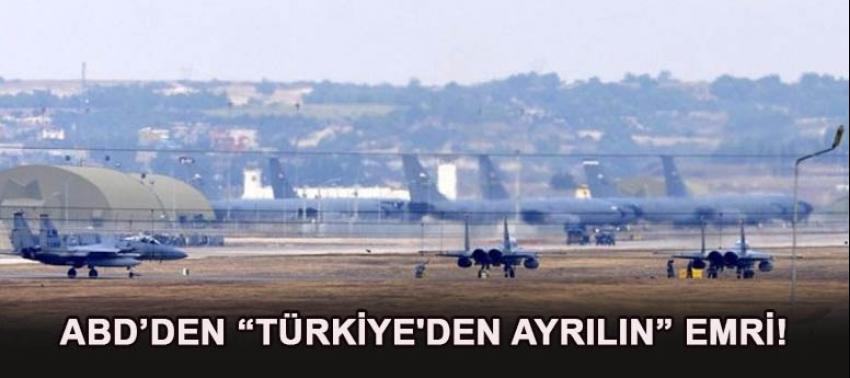 """ABD'den """"Türkiye'den ayrılın"""" emri!"""