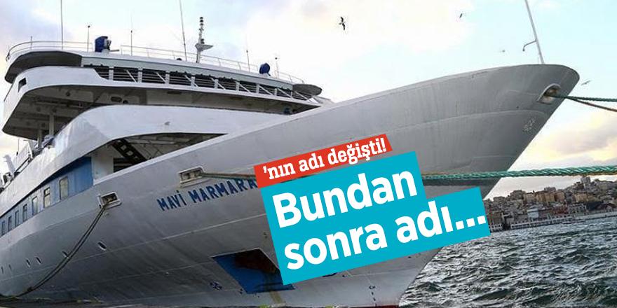 Mavi Marmara'nın adı değişti!