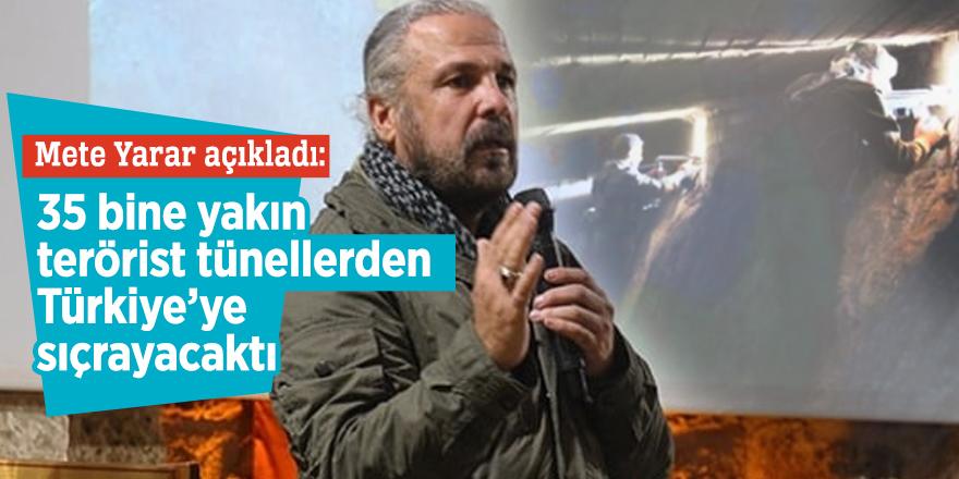 Yarar: 35 bine yakın terörist tünellerden Türkiye'ye sıçrayacaktı