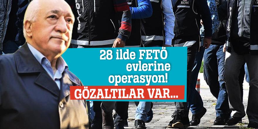 28 ilde FETÖ evlerine operasyon! Gözaltılar var...