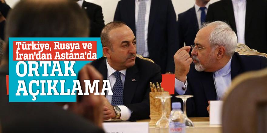 Türkiye, Rusya ve İran'dan Astana'da ortak açıklama
