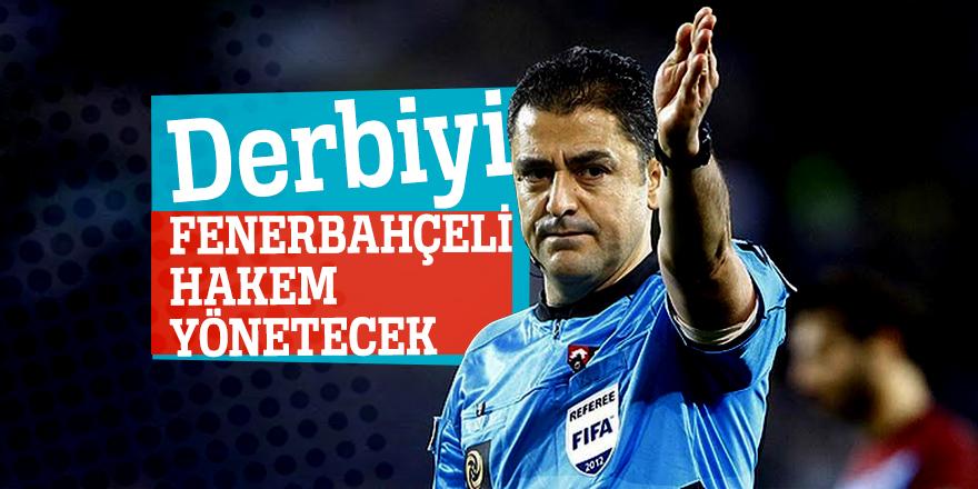 Derbiyi Fenerbahçeli hakem yönetecek