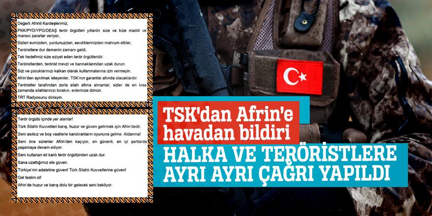 Halka ve teröristlere ayrı ayrı çağrı yapıldı! TSK'dan Afrin'e havadan bildiri...