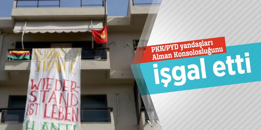 PKK/PYD yandaşları Alman Konsolosluğunu işgal etti
