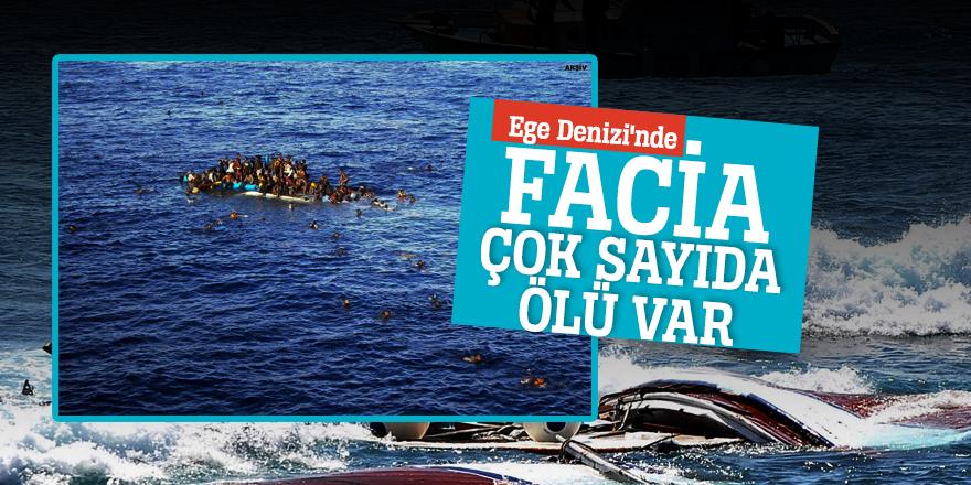 Ege Denizi'nde facia: Çok sayıda ölü var