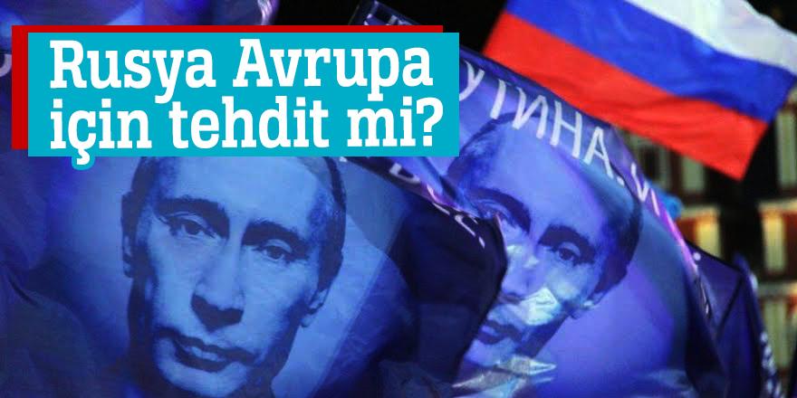 Rusya Avrupa için tehdit mi?
