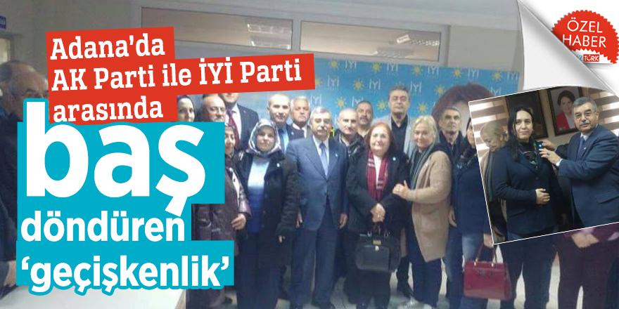 Adana'da AK Parti ile İYİ Parti arasında baş döndüren 'geçişkenlik'