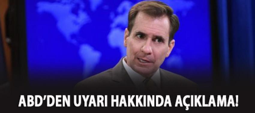 ABD'den 'terk edin' uyarısıyla ilgili açıklama