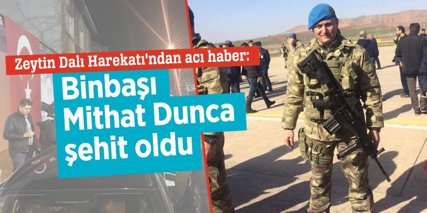 Zeytin Dalı Harekatı'ndan acı haber: Binbaşı Mithat Dunca şehit oldu