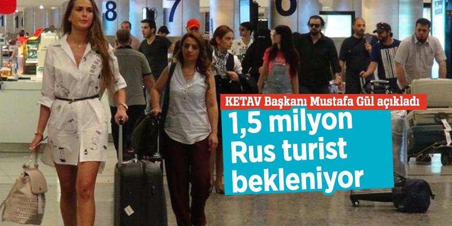 1,5 milyon Rus turist bekleniyor