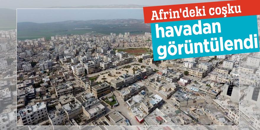 Afrin'deki coşku havadan böyle görüntülendi