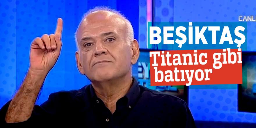 """Ahmet Çakar: """"BeşiktaşTitanic gibi batıyor"""""""