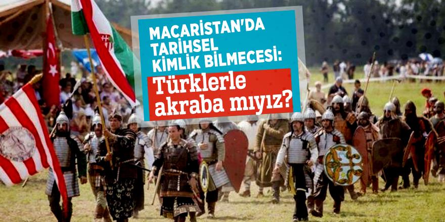 Macaristan'da tarihsel kimlik bilmecesi:Türklerle akraba mıyız?
