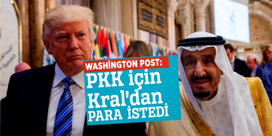 Washington PostPKK için Kral'dan para istedi
