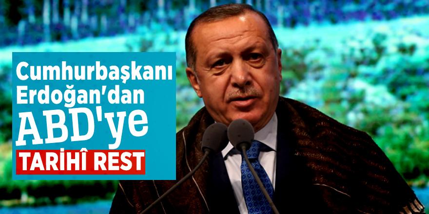 Cumhurbaşkanı Erdoğan'dan ABD'ye tarihî rest