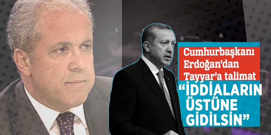 """Cumhurbaşkanı Erdoğan'dan Tayyar'a talimat """"İddiaların üstüne gidilsin"""""""