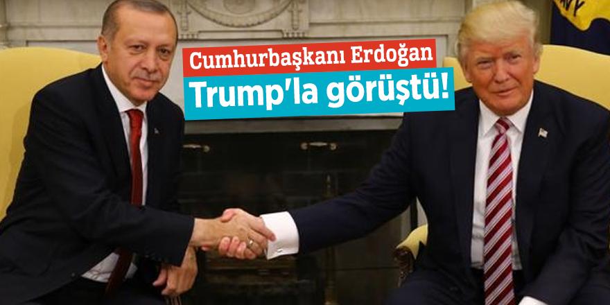 Cumhurbaşkanı Erdoğan Trump'la görüştü!