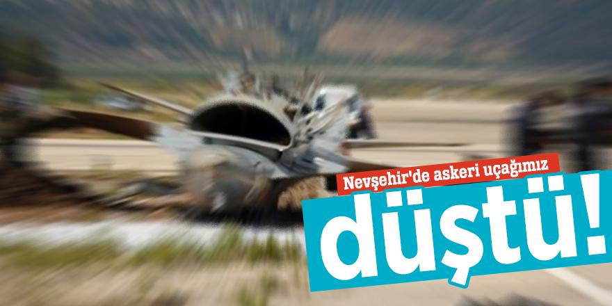 Nevşehir'de askeri uçağımız düştü!
