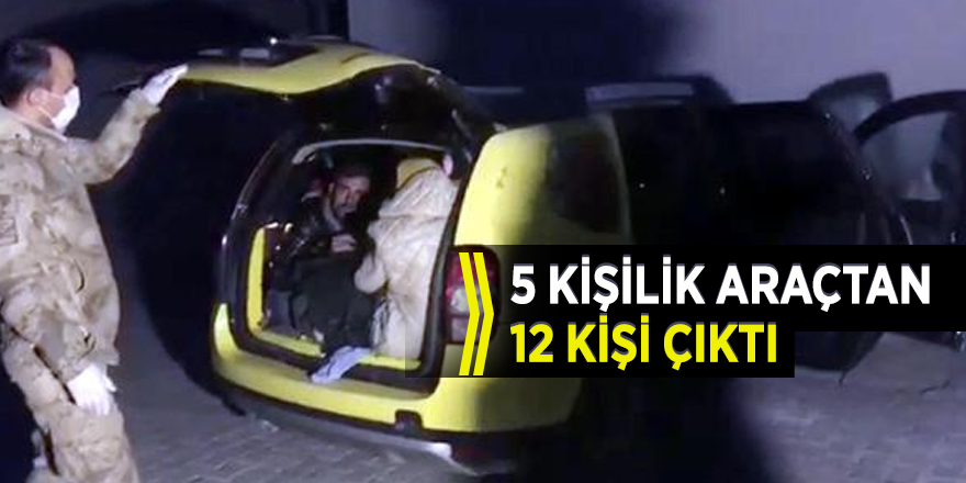 Erzurum'da 5 kişilik araçtan 12 kaçak çıktı!