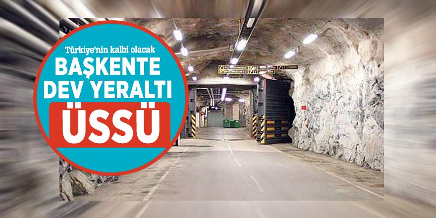 Başkente dev yeraltı üssü! Türkiye'nin kalbi olacak...