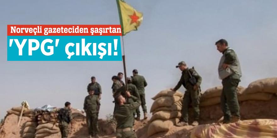 Norveçli gazeteciden şaşırtan 'YPG' çıkışı!
