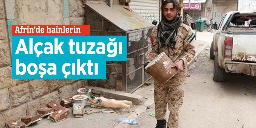 Afrin'de hainlerin alçak tuzağı boşa çıktı