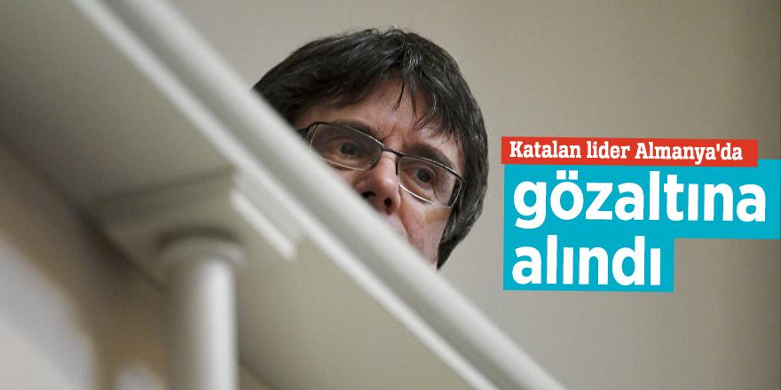 Katalan lider Almanya'da gözaltına alındı