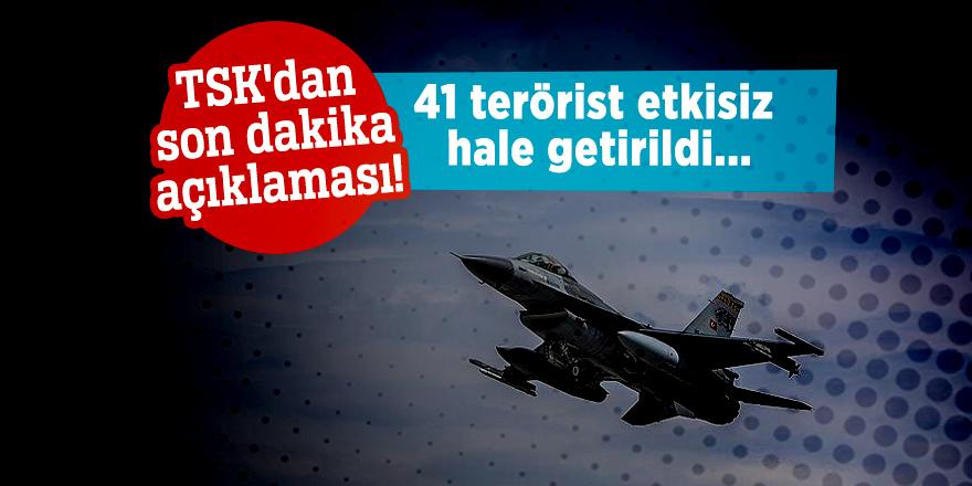 TSK'dan son dakika açıklaması! 41 terörist etkisiz hale getirildi