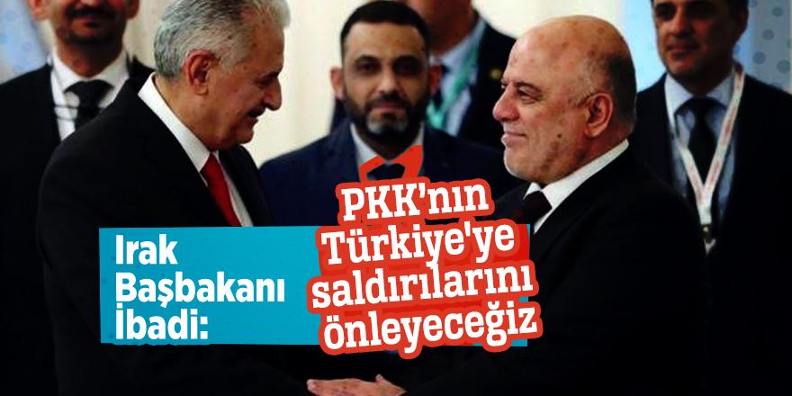 Irak Başbakanı İbadi:PKK'nın Türkiye'ye saldırılarını önleyeceğiz