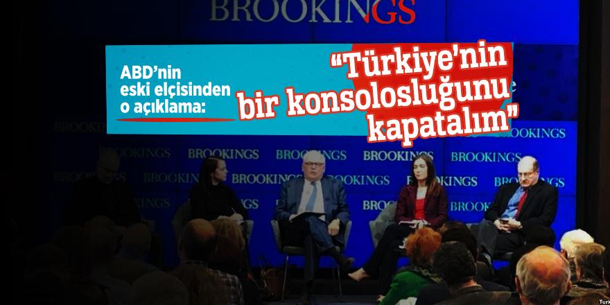 """ABD'nin eski elçisi Edelman """"Türkiye'nin bir konsolosluğunu kapatalım"""""""