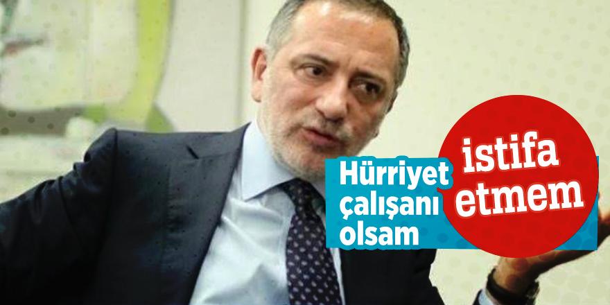 Fatih Altaylı: Hürriyet çalışanı olsam istifa etmem