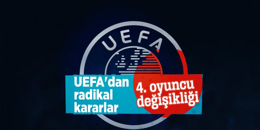 UEFA'dan radikal kararlar!4. oyuncu değişikliği