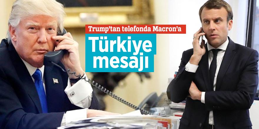 Trump'tan telefonda Macron'a Türkiye mesajı
