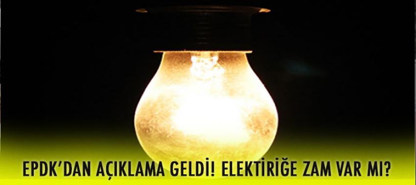 EPDK'dan 'elektriğe zam'a yalanlama