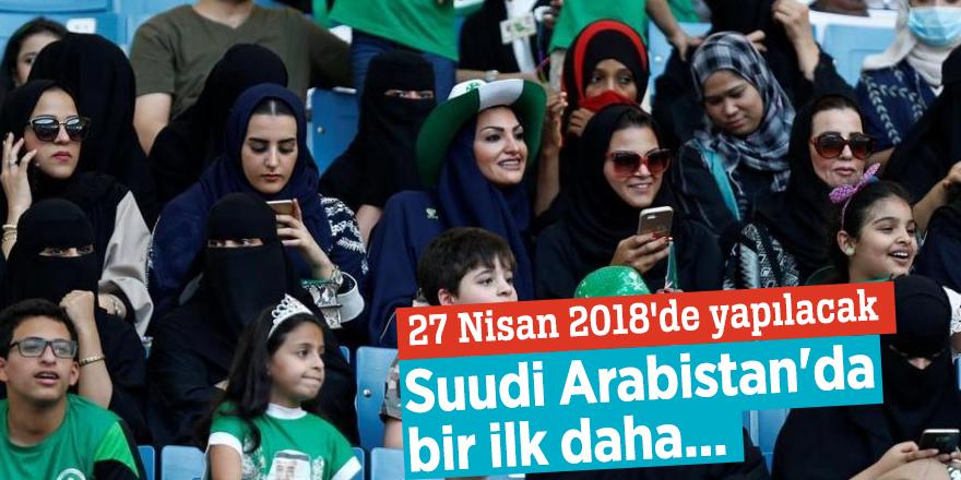 Suudi Arabistan'da bir ilk daha...