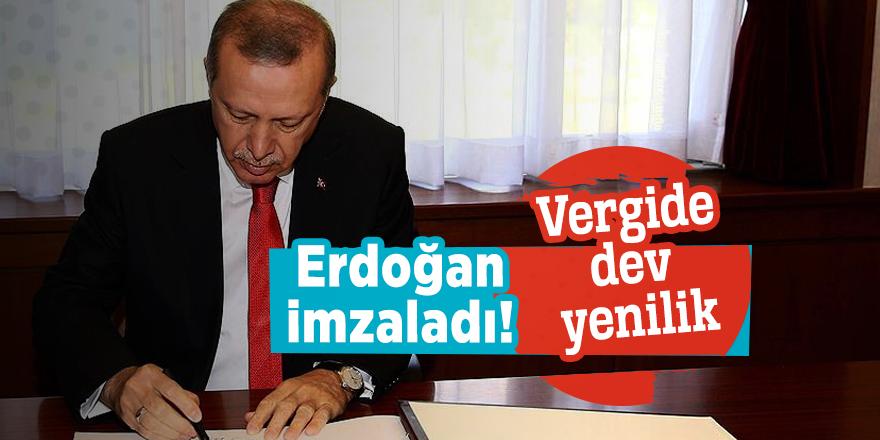 Erdoğan imzaladı! Vergide dev yenilik
