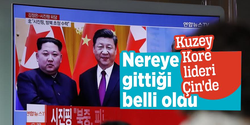 Nereye gittiği belli oldu!Kuzey Kore lideri Çin'de...