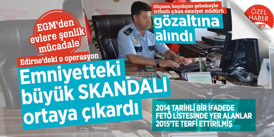 Edirne'deki o operasyon Emniyetteki büyük SKANDALI ortaya çıkardı