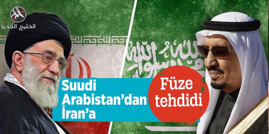 Suudi Arabistan'dan İran'aFüze tehdidi