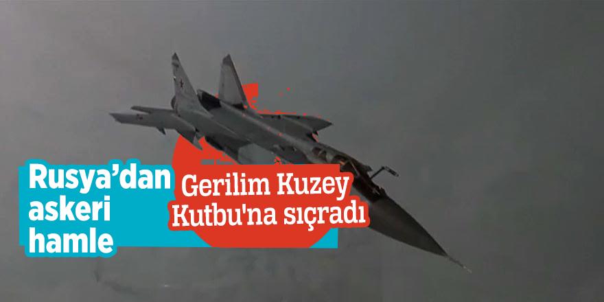 Rusya'dan askeri hamle! Gerilim Kuzey Kutbu'na sıçradı