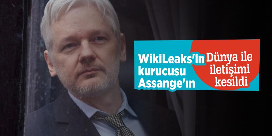 WikiLeaks'in kurucusu Assange'ın Dünya ile iletişimi kesildi