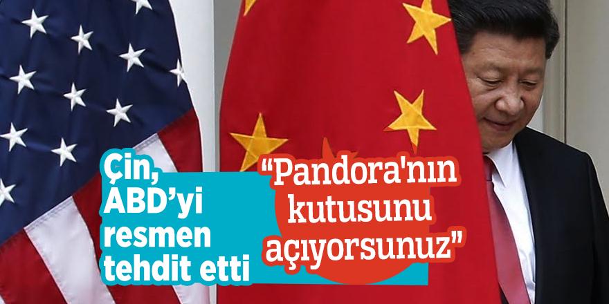 """Çin, ABD'yi resmen tehdit etti""""Pandora'nın kutusunu açıyorsunuz"""""""